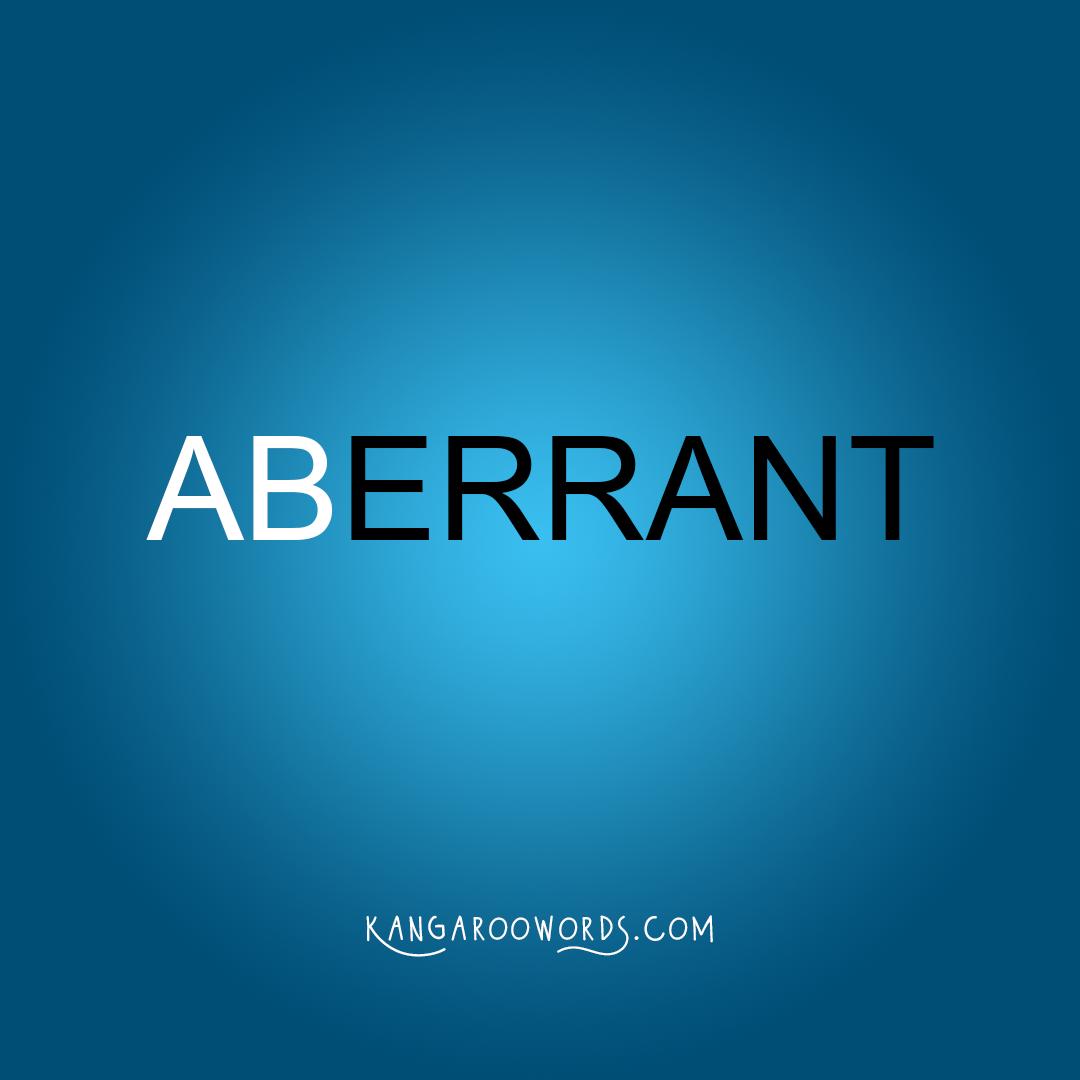 Kangaroo word: aberrant. Joey word: errant.