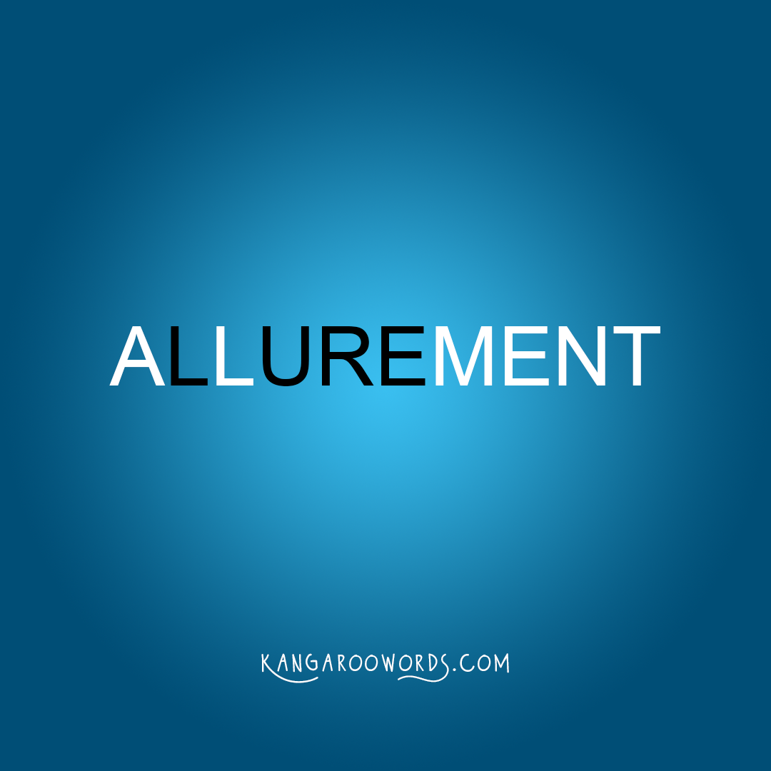 Kangaroo word: allurement. Joey word: lure.