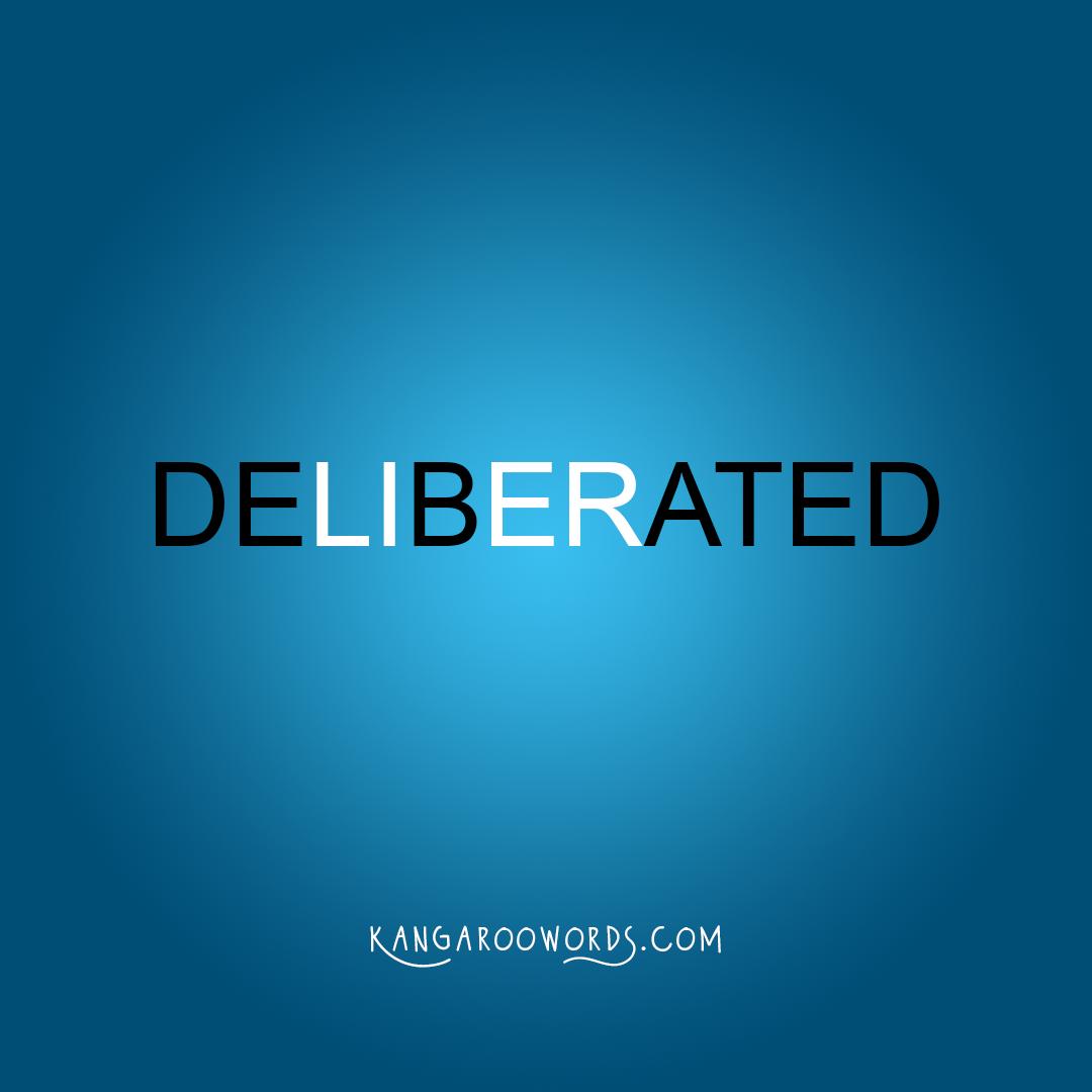 Kangaroo word: deliberated. Joey word: debated.