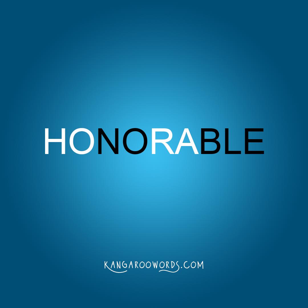 Kangaroo word: honorable. Joey word: noble.