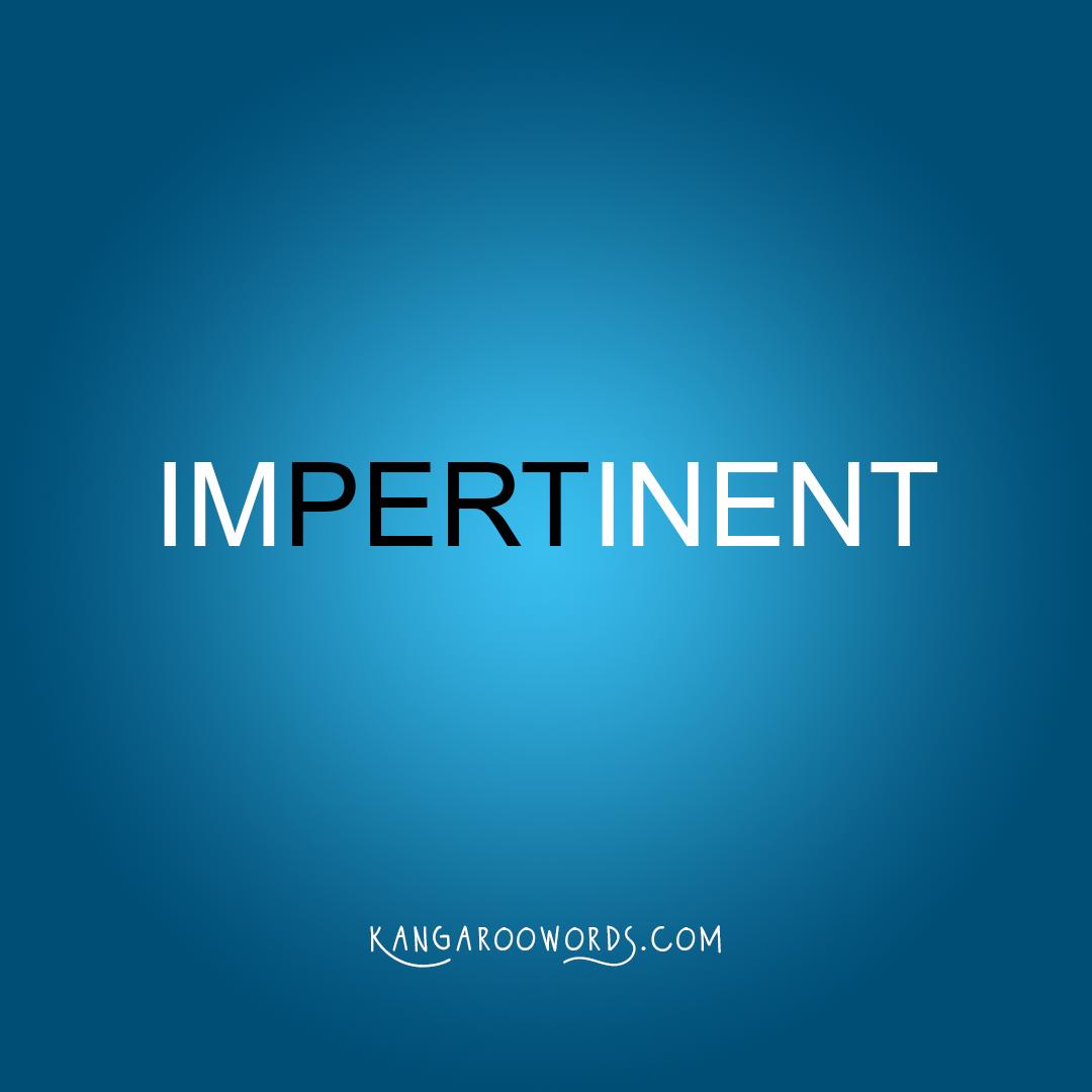 Kangaroo word: impertinent. Joey word: pert.