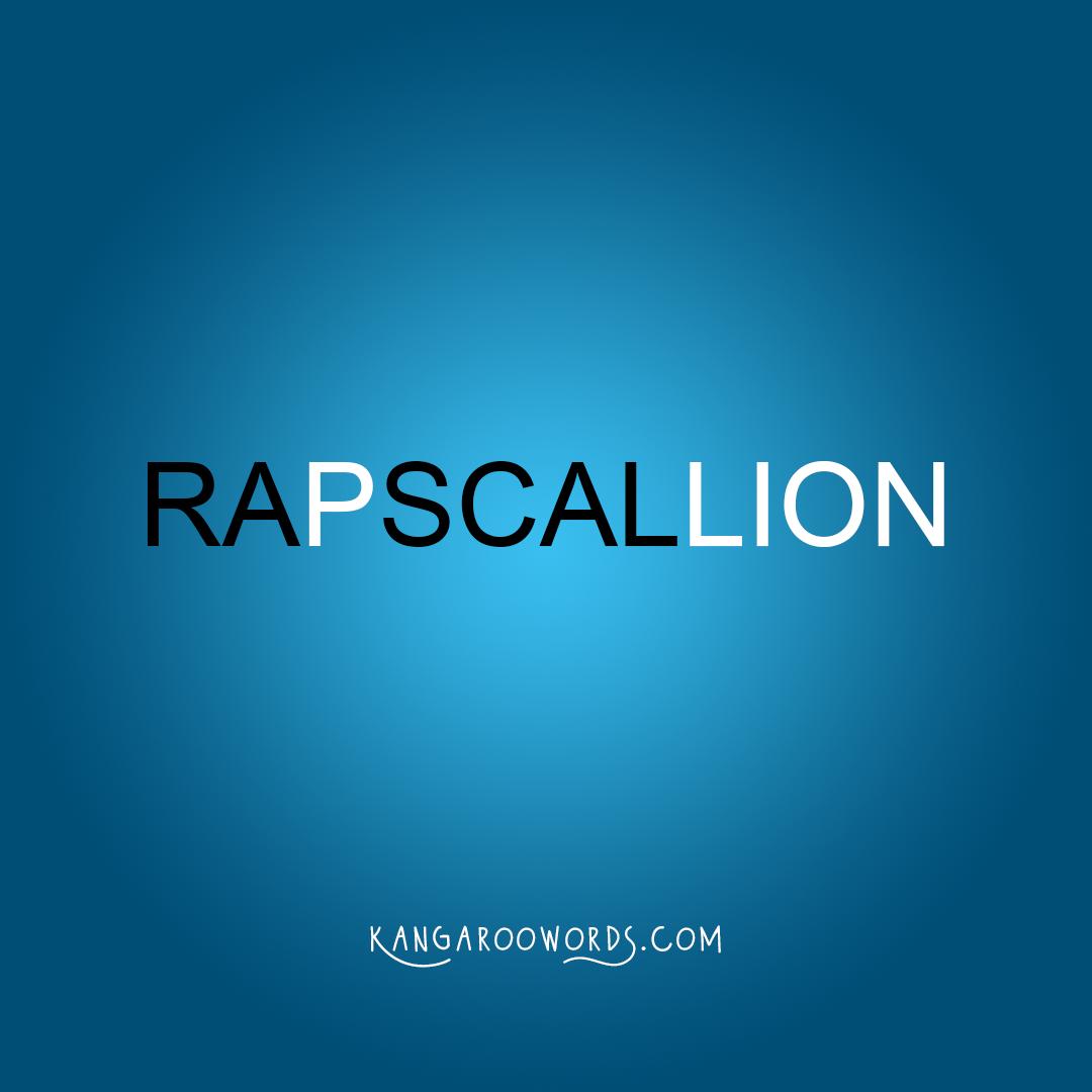 Kangaroo word: rapscallion. Joey word: rascal.